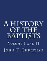 A History of the Baptists Volumes I and II