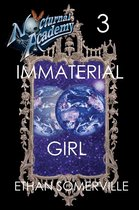 Nocturnal Academy 3: Immaterial Girl
