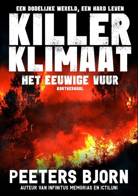 Killer Klimaat - Het Eeuwige Vuur - Bjorn Peeters  