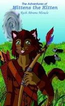 The Adventures of Mittens the Kitten
