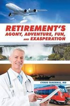 Retirement's Agony, Adventure, Fun, and Exasperation