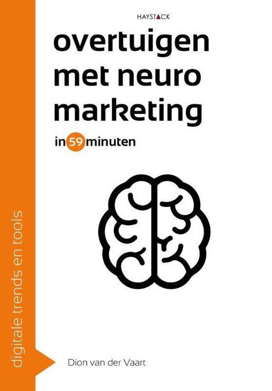 Overtuigen met neuromarketing in 59 minuten - Dion van der Vaart |