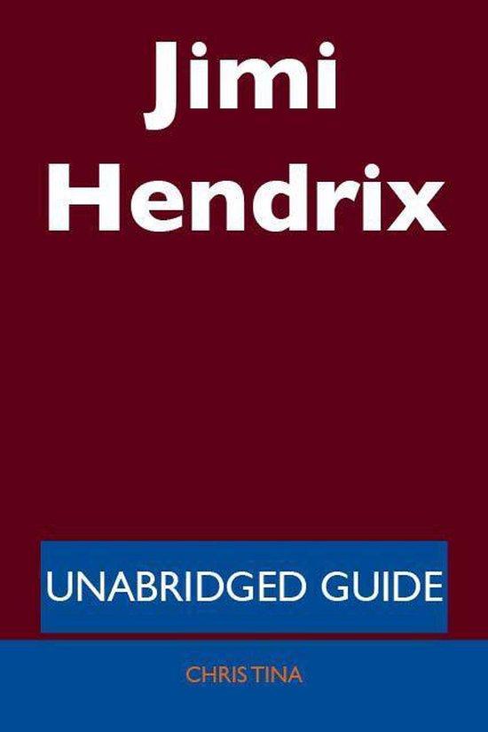 Jimi Hendrix - Unabridged Guide