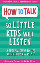 Afbeelding van How To Talk So Little Kids Will Listen