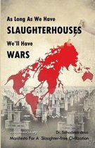 As Long as We Have Slaughterhouses, We'll Have Wars