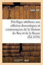 Confirmation Des Privileges Attribuez Aux Officiers Domestiques Et Commencaux de la Maison Du Roy