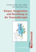 Koerper, Imagination Und Beziehung in Der Traumatherapie