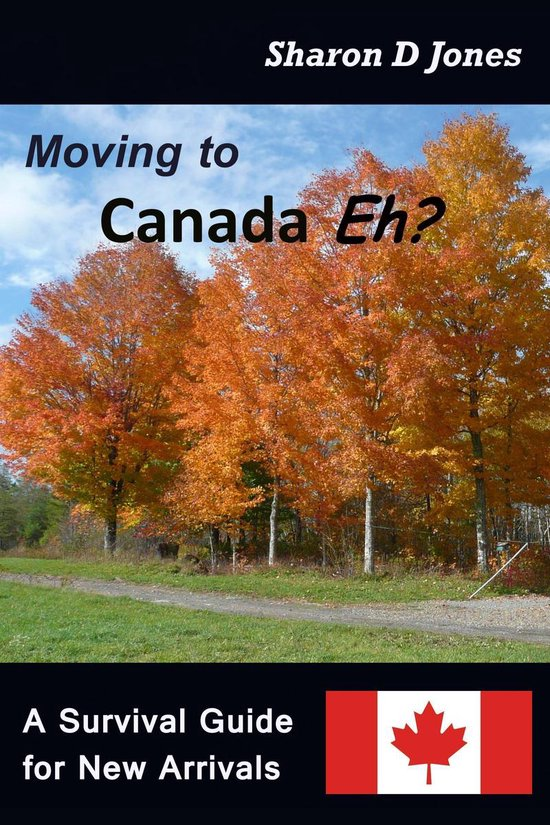 Boek cover Moving to Canada Eh? The Survival Guide for New Arrivals van Sharon D. Jones (Onbekend)