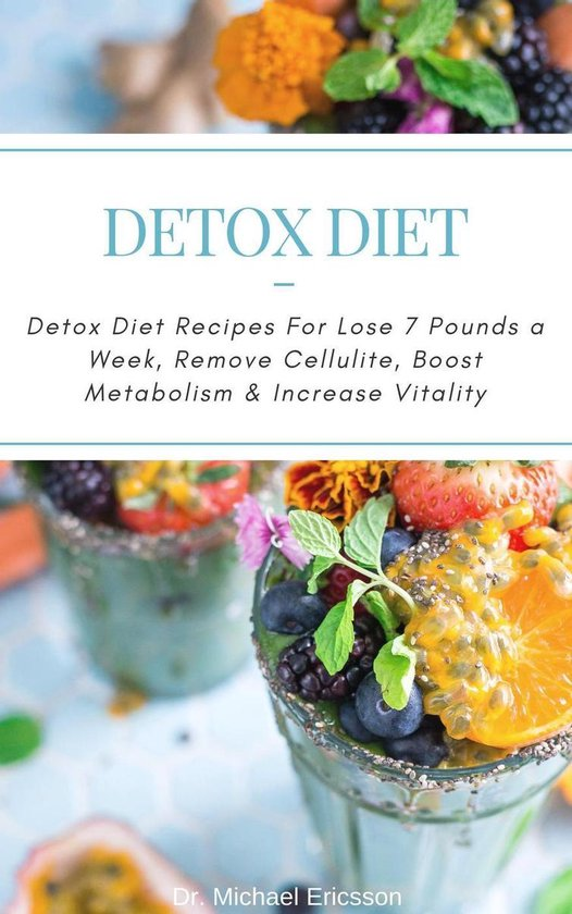 Omslag van Detox Diet: Detox Diet Recipes For Lose 7 Pounds a Week, Remove Cellulite, Boost Metabolism & Increase Vitality