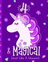 4 & Magical (Just Like a Unicorn)