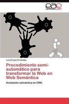 Procedimiento Semi-Automatico Para Transformar La Web En Web Semantica