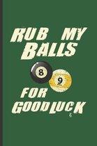 Rub My Balls for Good Luck