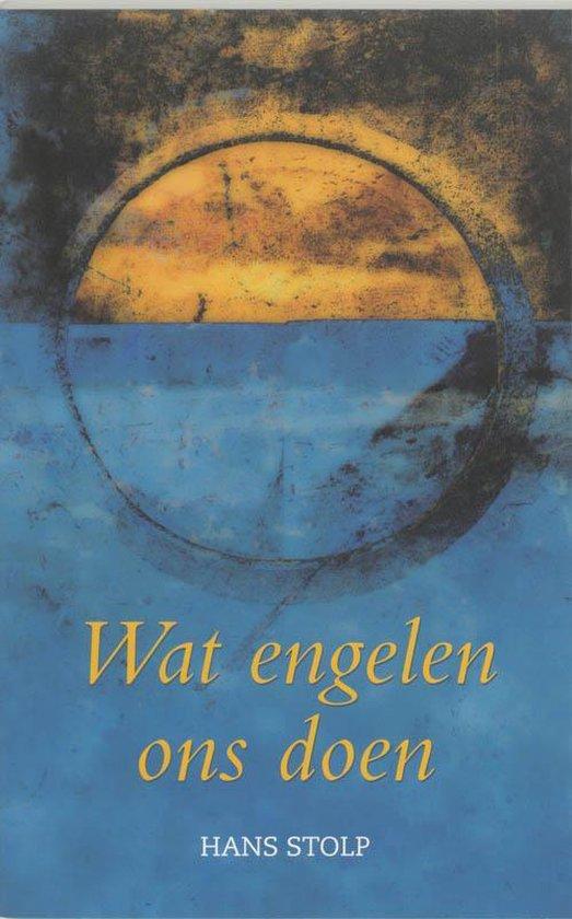 Wat engelen ons doen - Hans Stolp |