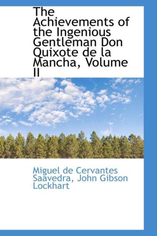 The Achievements of the Ingenious Gentleman Don Quixote De La Mancha, Volume II