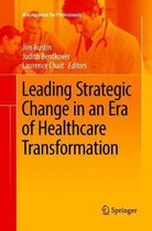 Boek cover Leading Strategic Change in an Era of Healthcare Transformation van