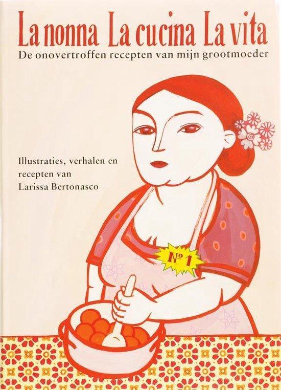 La Nonna, La Cucina, La Vita - Larissa Bertonasco |
