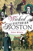 Wicked Victorian Boston