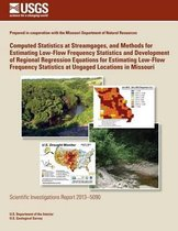 Computed Statistics at Streamgages, and Methods for Estimating Low-Flow Frequency Statistics and Development of Regional Regression Equations for Estimating Low-Flow Frequency Statistics at Ungaged Locations in Missouri