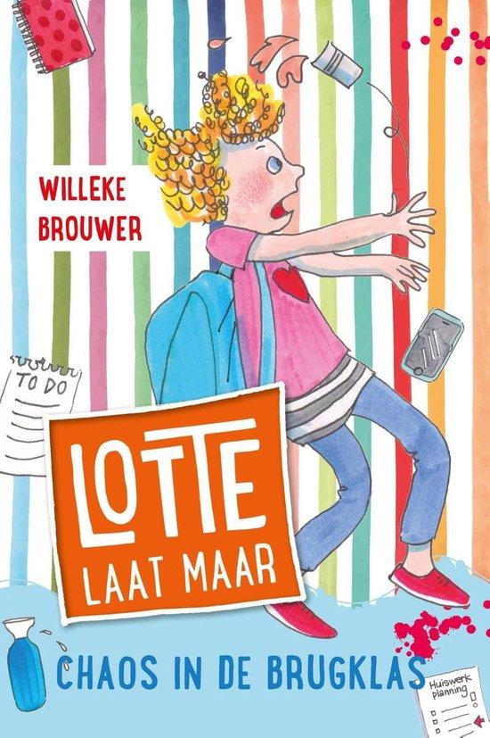 Lotte laat maar 2 - Chaos in de brugklas - Willeke Brouwer |