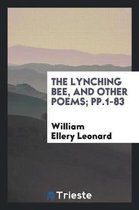 The Lynching Bee, and Other Poems; Pp.1-83