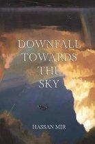 Downfall Towards the Sky