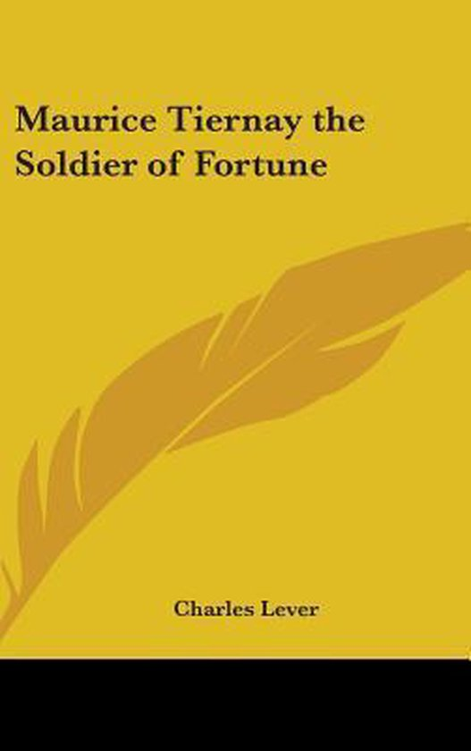 Maurice Tiernay the Soldier of Fortune