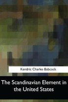 The Scandinavian Element in the United States