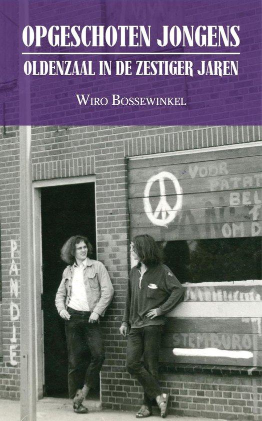 OPGESCHOTEN JONGENS - Oldenzaal in de zestiger jaren - Wiro Bossewinkel | Fthsonline.com