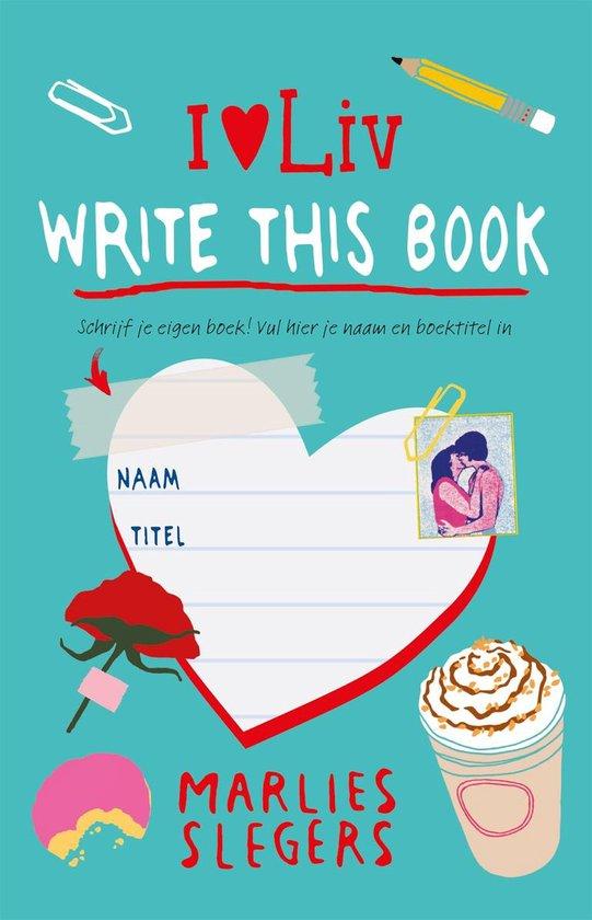 I love Liv 3 - Write this book - Marlies Slegers | Fthsonline.com