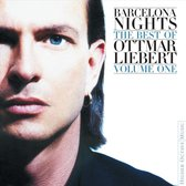 Barcelona Nights: The Best of Ottmar Liebert, Vol. 1