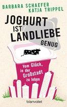 Joghurt ist Landliebe genug