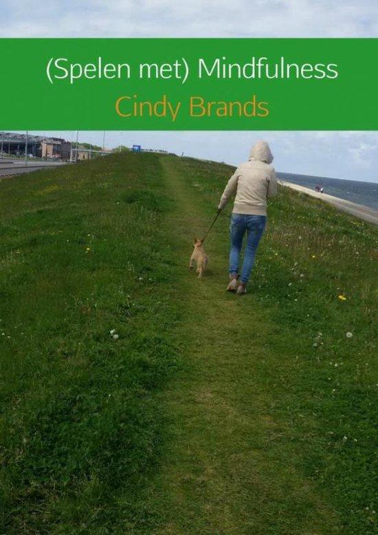 Spelen met mindfulness - Cindy Brands  