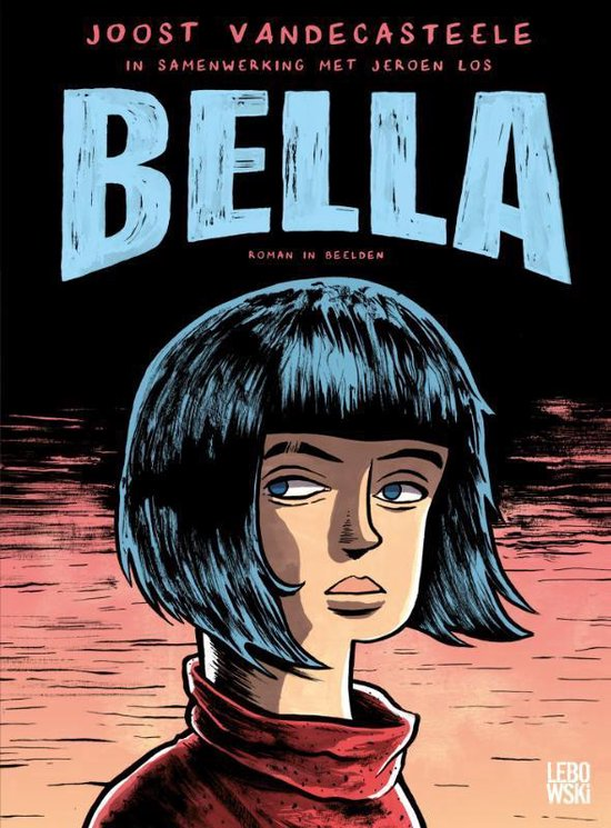 Bella (graphic novel) - Joost Vandecasteele pdf epub