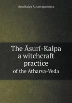 The Āsurī-Kalpa a Witchcraft Practice of the Atharva-Veda