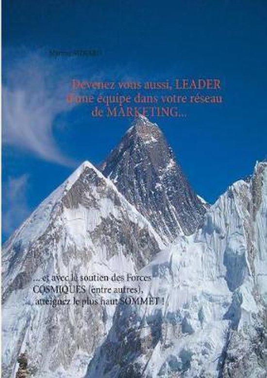 Devenez leader de votre equipe dans votre reseau de marketing...
