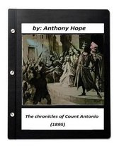 The Chronicles of Count Antonio (1895) by Anthony Hope
