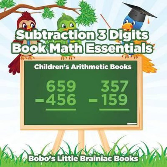Subtraction 3 Digits Book Math Essentials - Children's Arithmetic Books