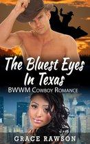 The Bluest Eyes In Texas - BWWM Cowboy Romance