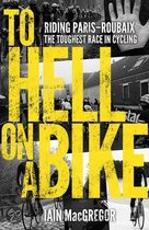 Boek cover To Hell on a Bike van Iain Macgregor (Hardcover)