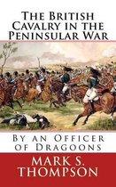 The British Cavalry in the Peninsular War