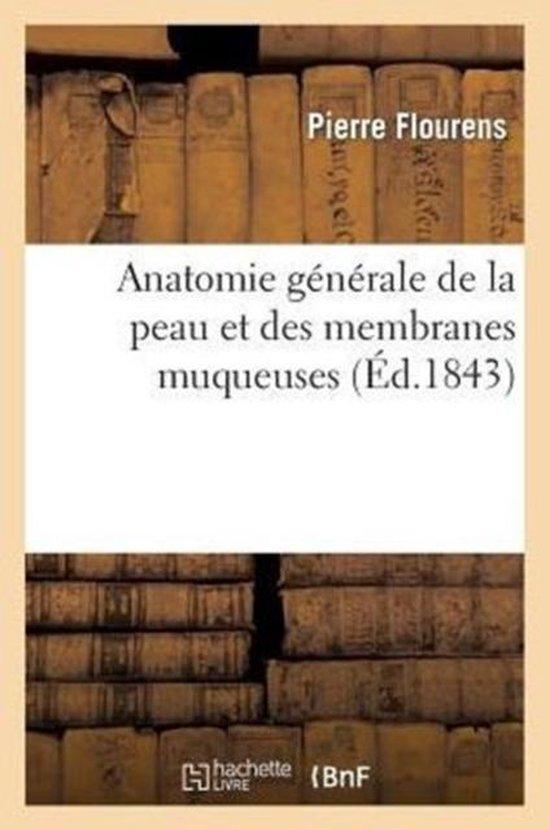 Anatomie generale de la peau et des membranes muqueuses