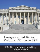 Congressional Record Volume 156, Issue 125