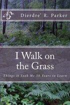 I Walk on the Grass