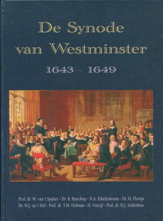 Synode van westminster - W. Van 'T Spijker |