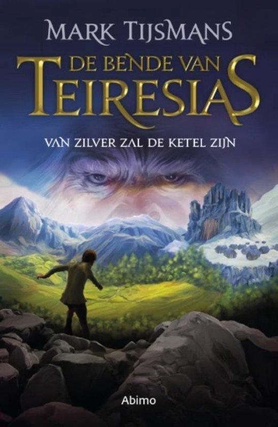 De bende van Teiresias - Van zilver zal de ketel zijn - Tijsmans Mark |