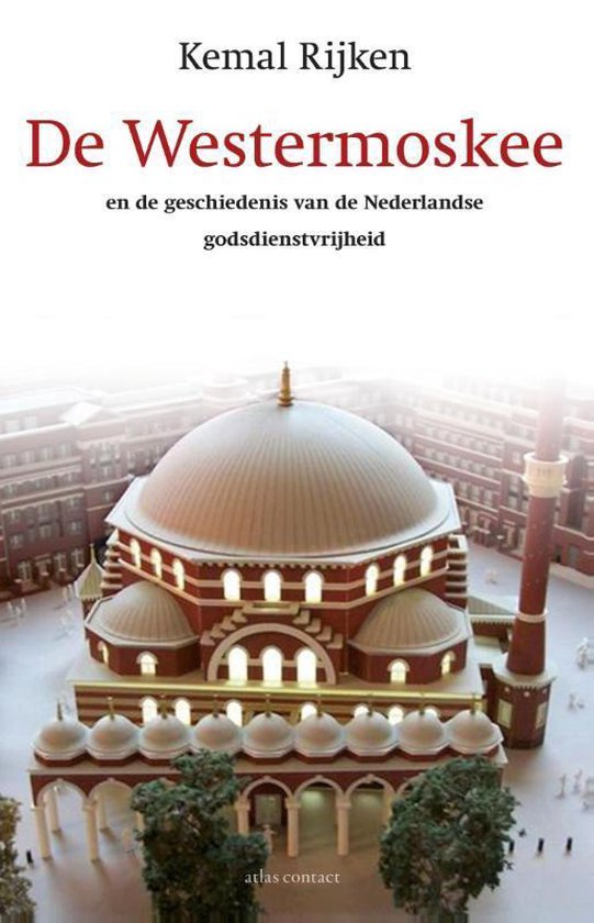 De westermoskee en de geschiedenis van de Nederlandse godsdienstvrijheid - Kemal Rijken | Readingchampions.org.uk