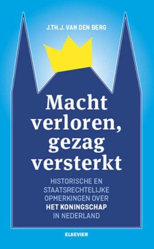 Macht verloren, gezag versterkt - J. Th. J. van den Berg  