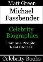 Michael Fassbender: Celebrity Biographies
