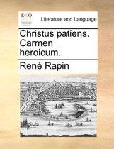 Christus Patiens. Carmen Heroicum.