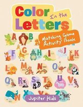 Color in the Letters Matching Game Activity Book